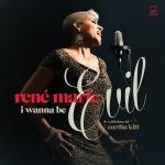 Rene Marie - I Wanna Be Evil