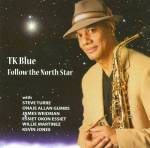 T.K. Blue - Follow The North Star